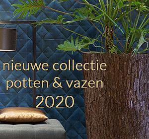 Nieuwe collectie potten & vazen 2020